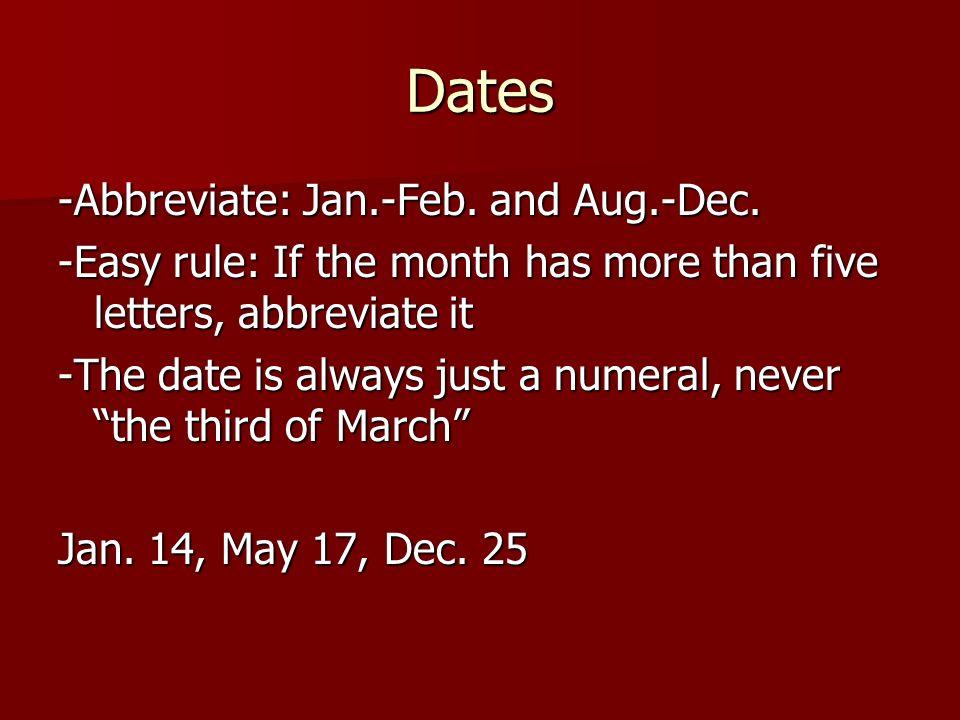 Dates -Abbreviate: Jan.-Feb. and Aug.-Dec.