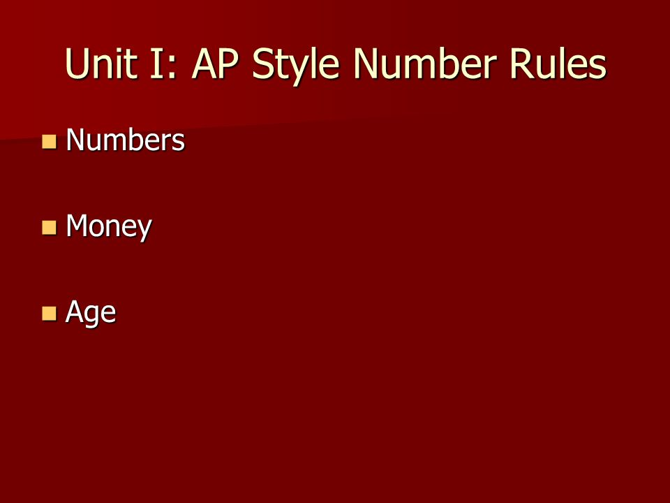 Unit I: AP Style Number Rules