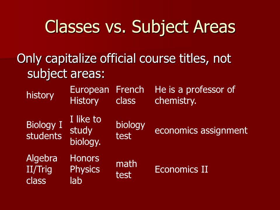 Classes vs. Subject Areas