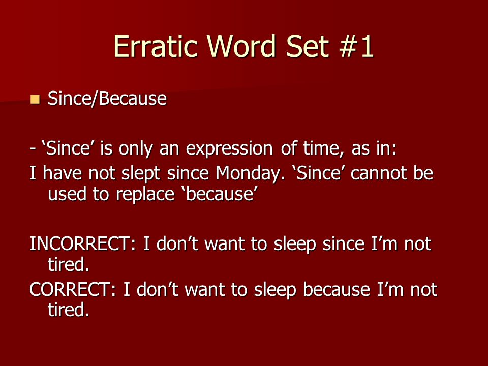 Erratic Word Set #1 Since/Because