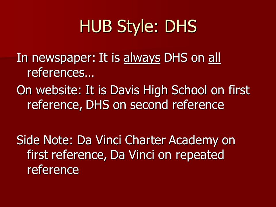 HUB Style: DHS In newspaper: It is always DHS on all references…