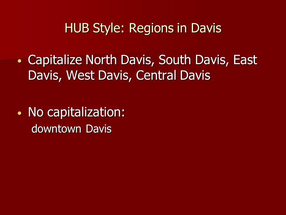 HUB Style: Regions in Davis