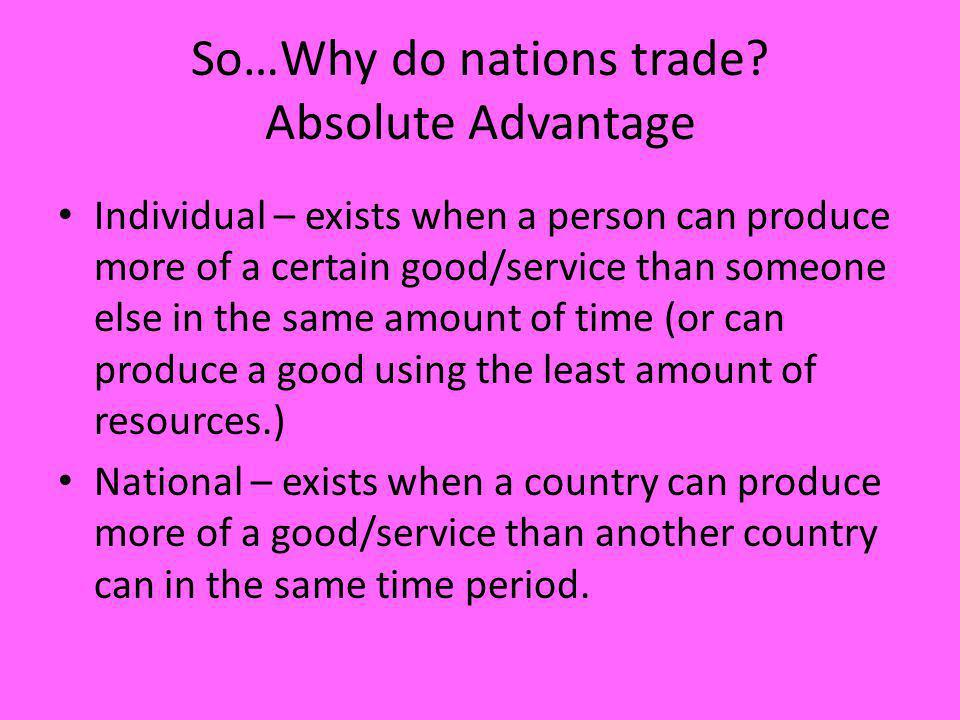 So…Why do nations trade Absolute Advantage