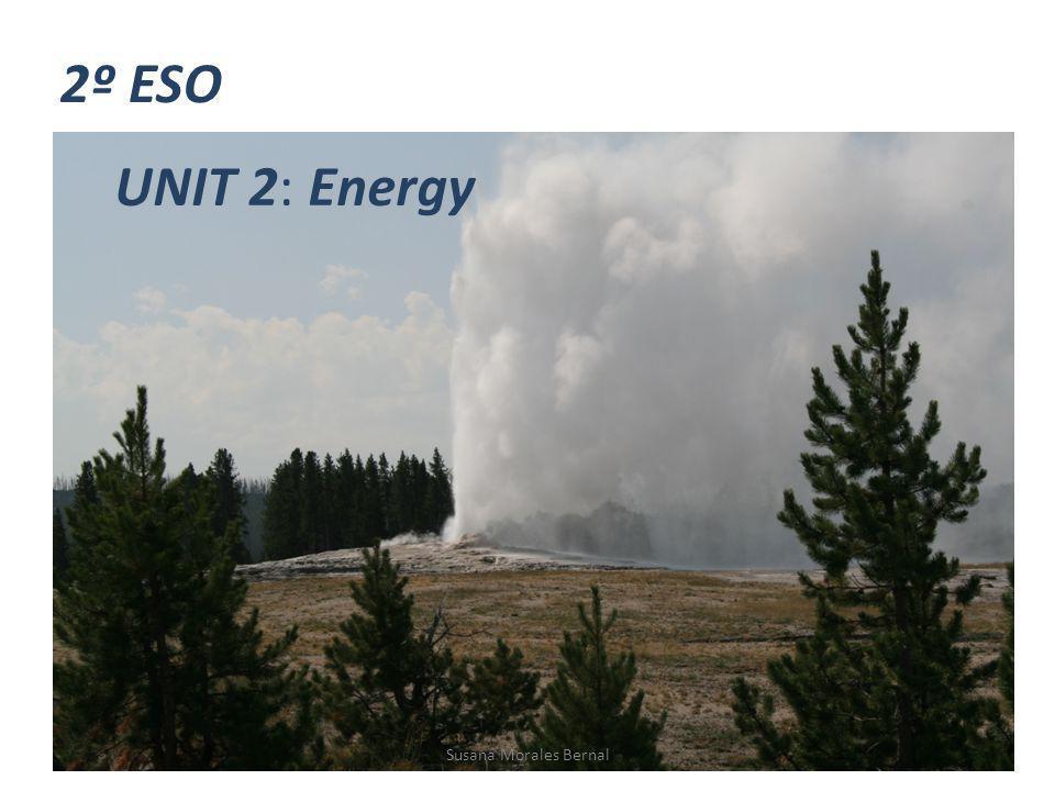 2º ESO UNIT 2: Energy Susana Morales Bernal