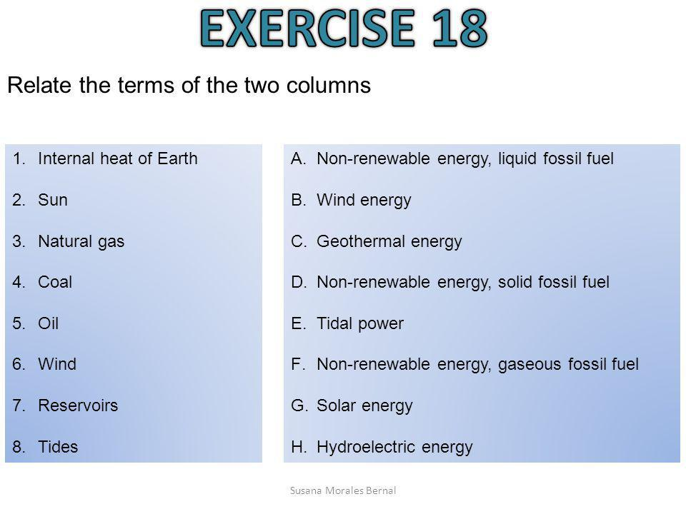 EXERCISE 18 Relate the terms of the two columns Internal heat of Earth