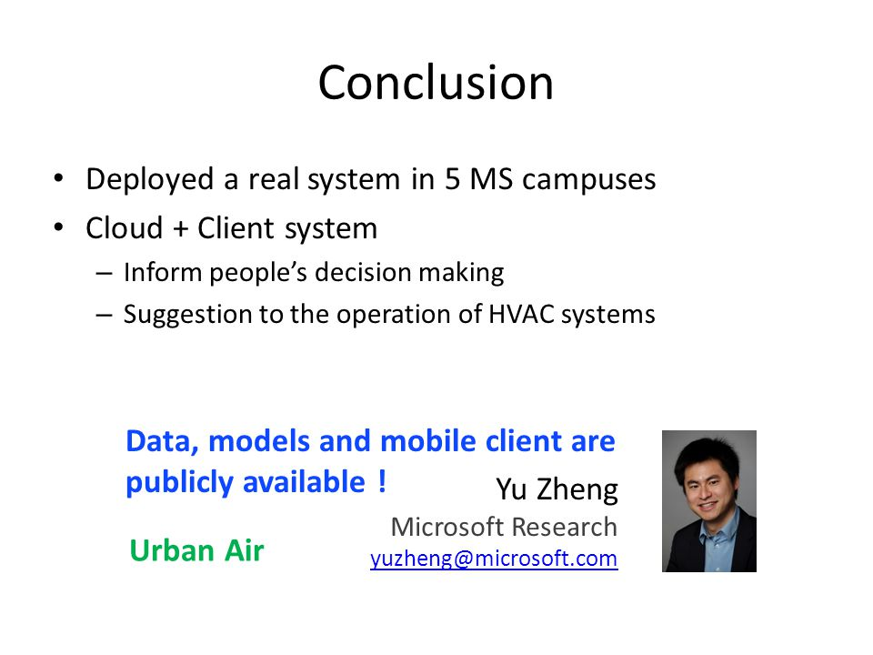 Conclusion Deployed a real system in 5 MS campuses