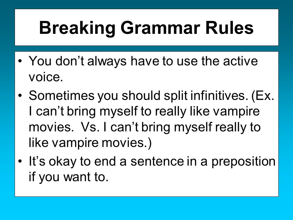 Breaking Grammar Rules