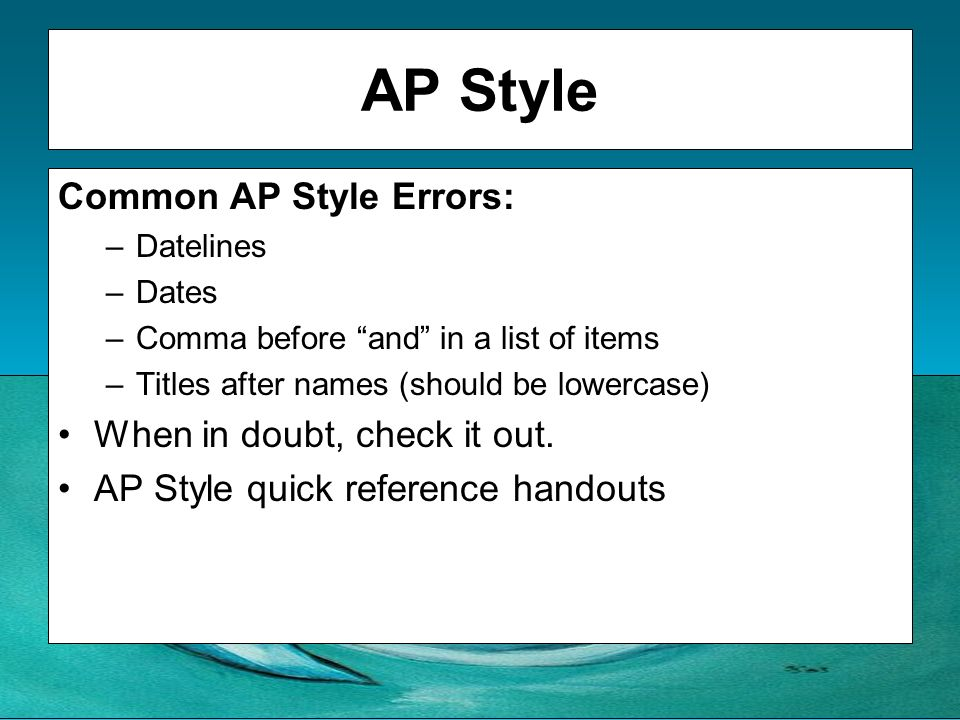 AP Style Common AP Style Errors: When in doubt, check it out.