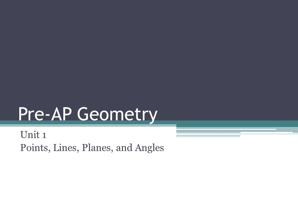 Unit 1 Points, Lines, Planes, and Angles