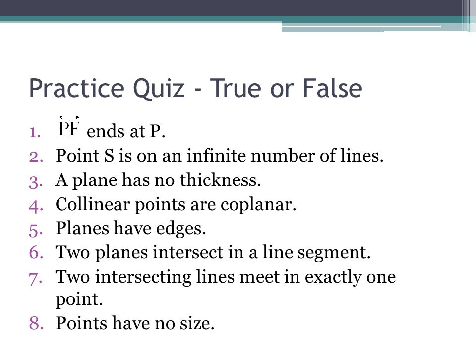 Practice Quiz - True or False