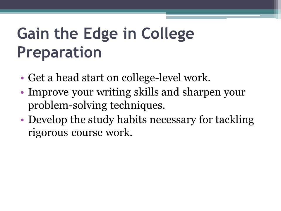 Gain the Edge in College Preparation
