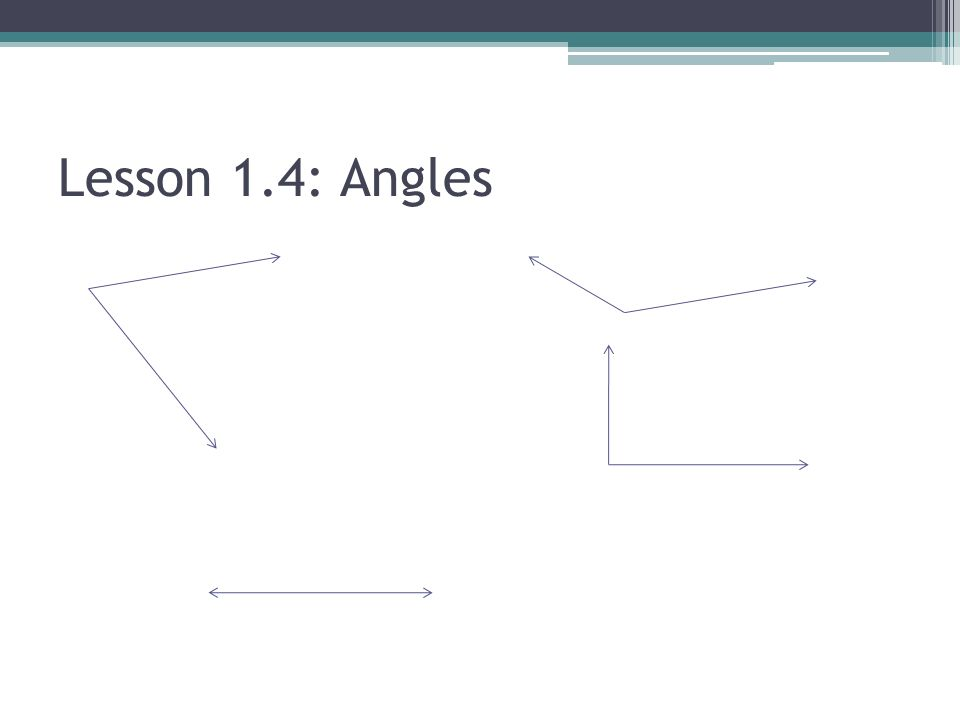 Lesson 1.4: Angles