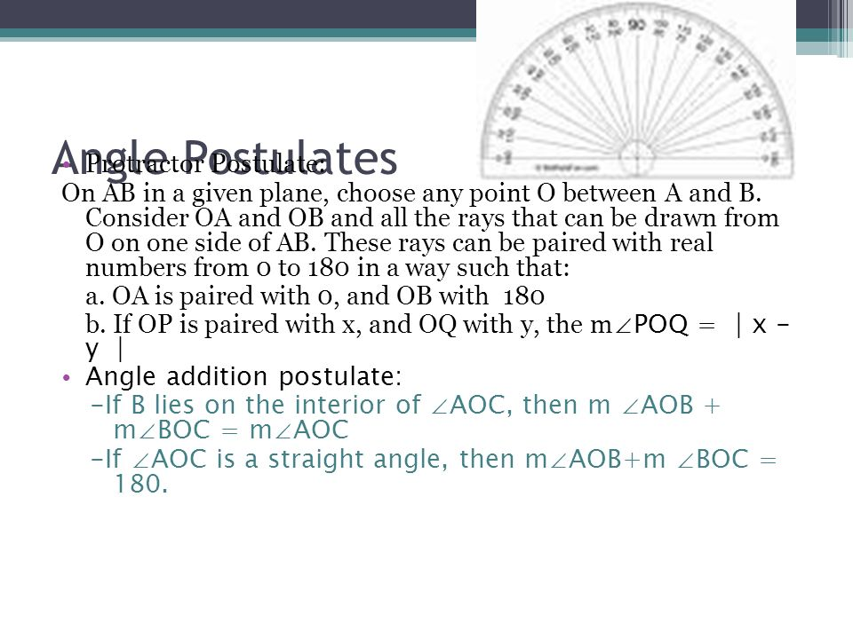 Angle Postulates Protractor Postulate: