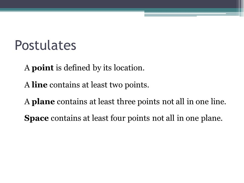 Postulates A point is defined by its location.