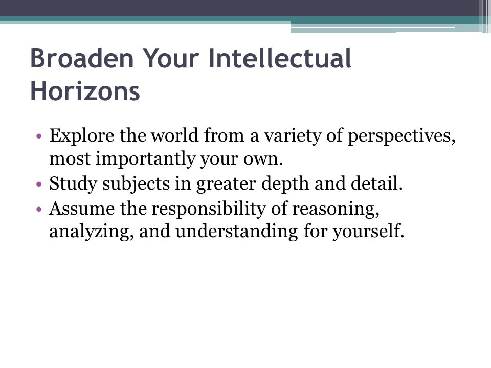 Broaden Your Intellectual Horizons