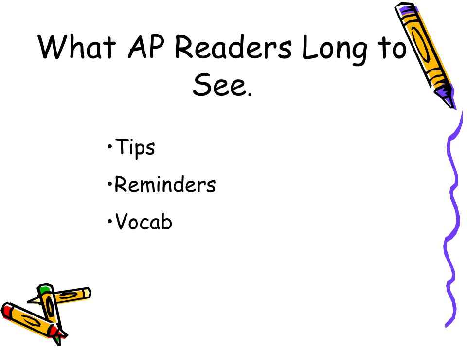 What AP Readers Long to See.