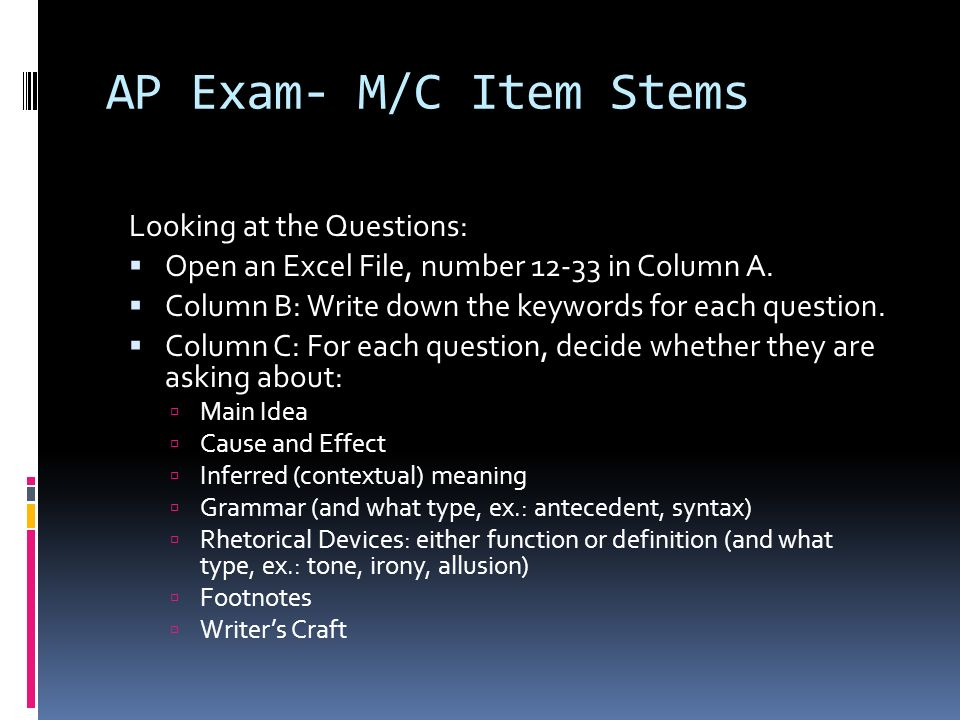 AP Exam- M/C Item Stems Looking at the Questions: