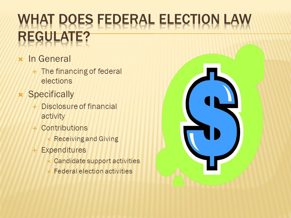 What does Federal Election Law Regulate