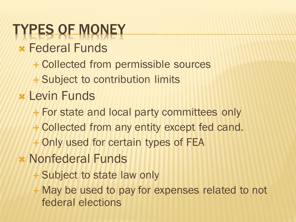 Types of Money Federal Funds Levin Funds Nonfederal Funds