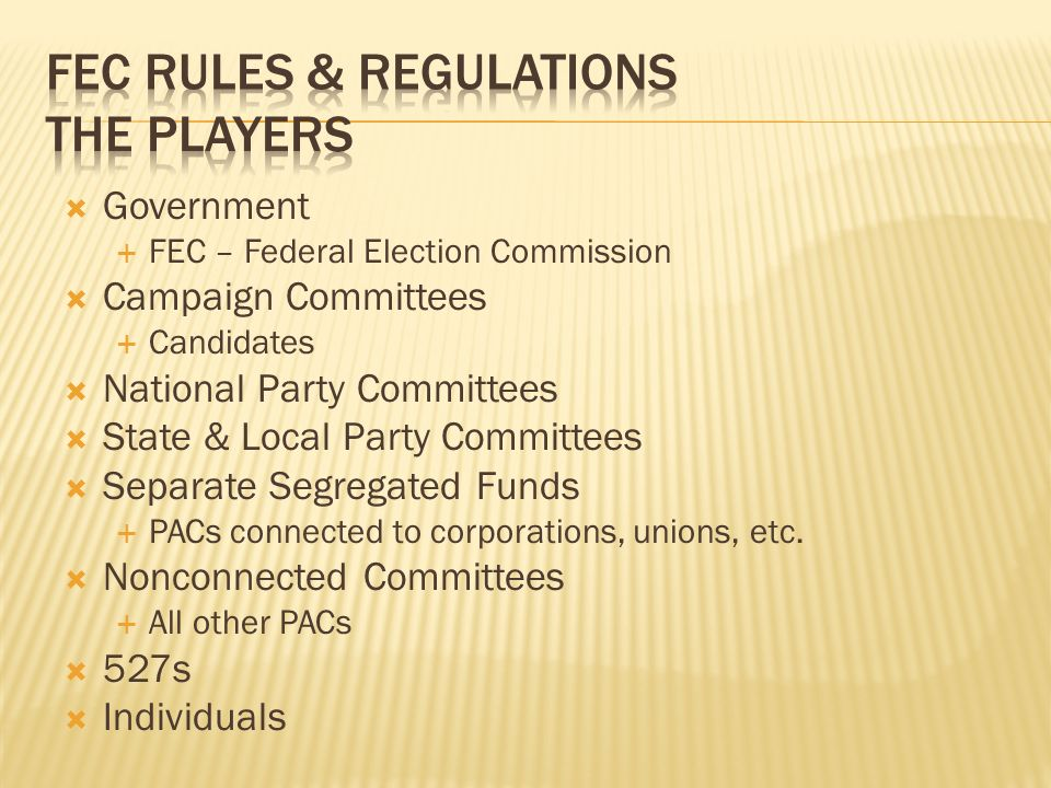 FEC Rules & Regulations The Players
