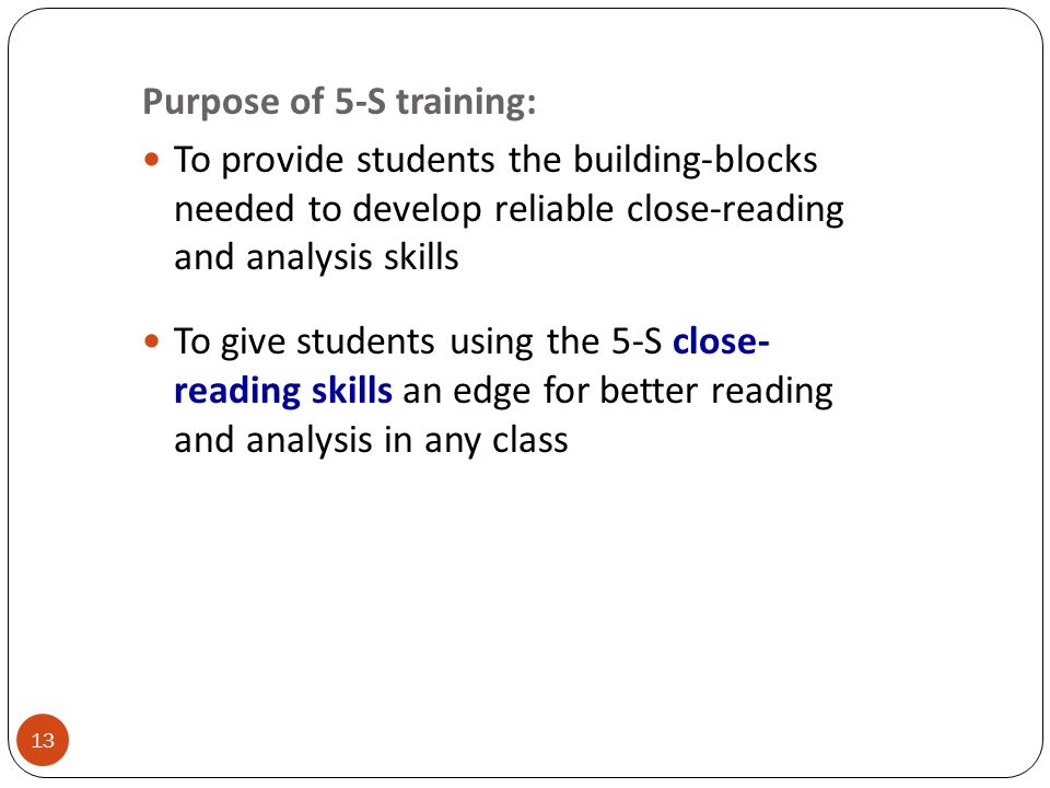 Purpose of 5-S training: