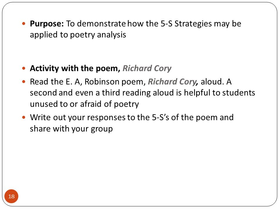 Purpose: To demonstrate how the 5-S Strategies may be applied to poetry analysis