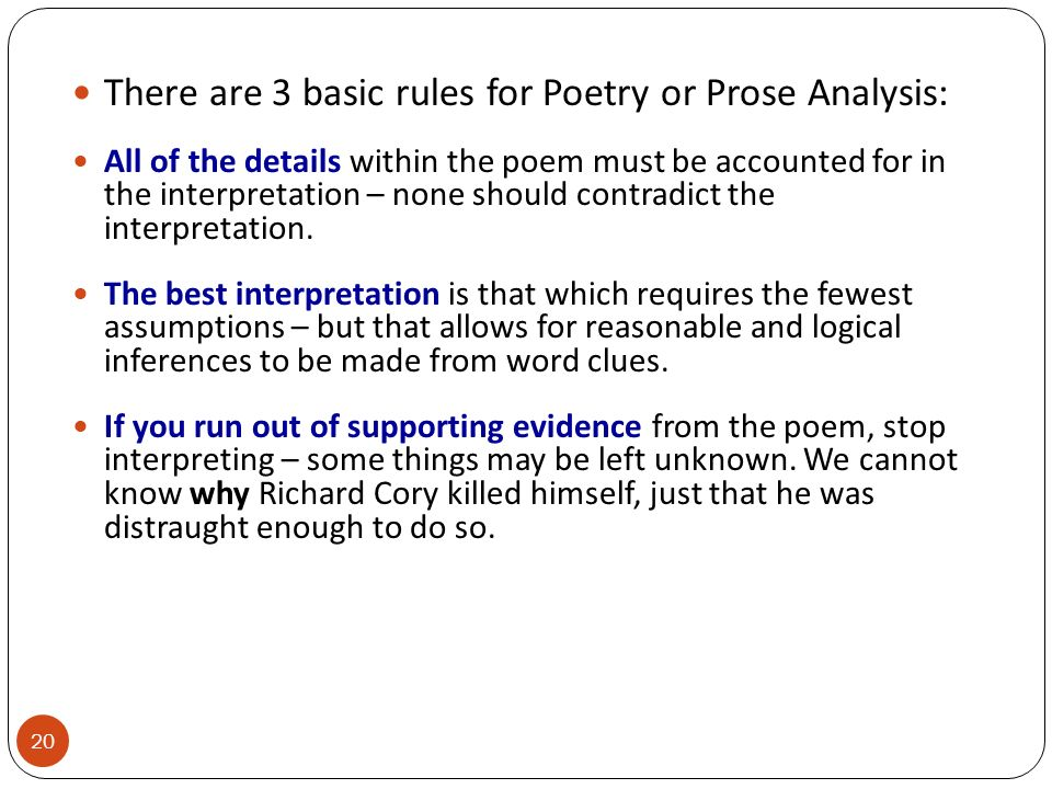 There are 3 basic rules for Poetry or Prose Analysis: