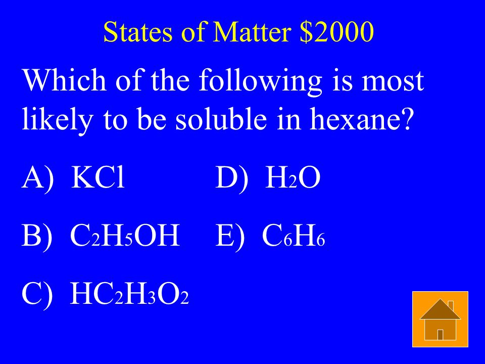 Which of the following is most likely to be soluble in hexane