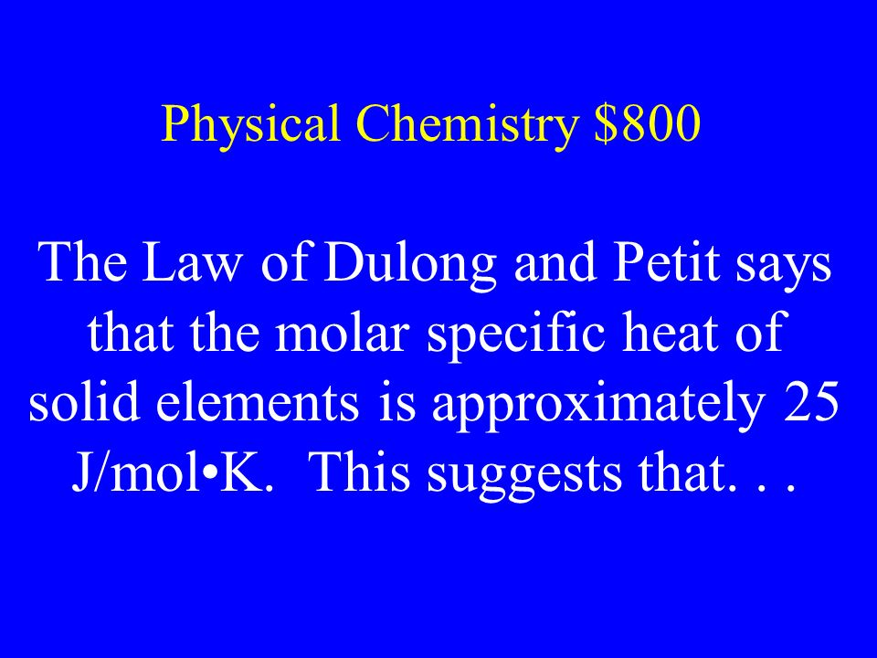 Physical Chemistry $800