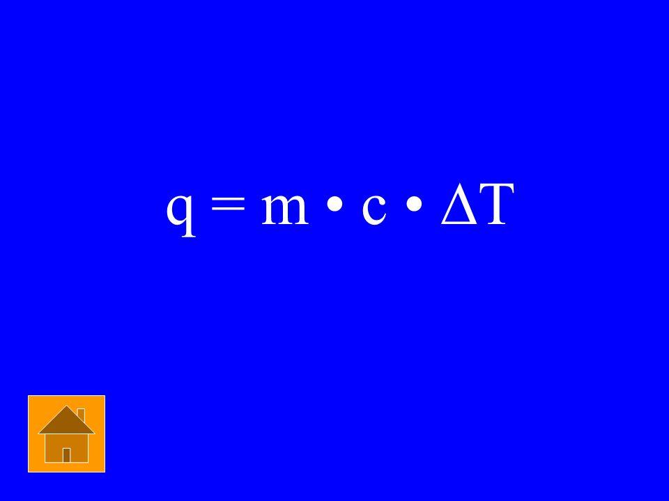 q = m • c • ∆T