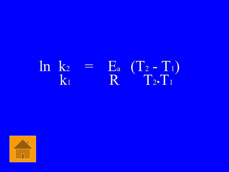 ln k2 = Ea (T2 - T1) k1 R T2•T1