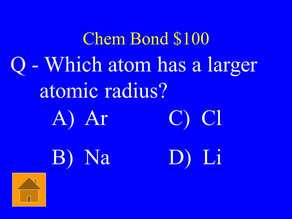 Q - Which atom has a larger atomic radius
