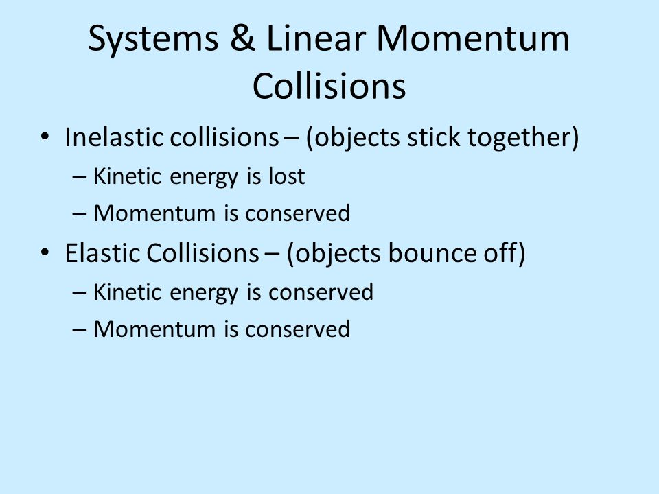 Systems & Linear Momentum Collisions