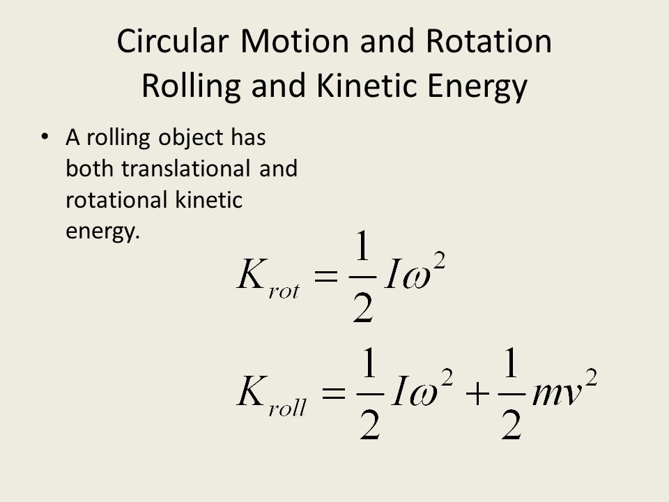 Circular Motion and Rotation Rolling and Kinetic Energy
