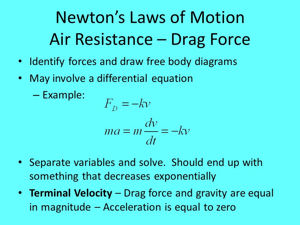 Newton's Laws of Motion Air Resistance – Drag Force