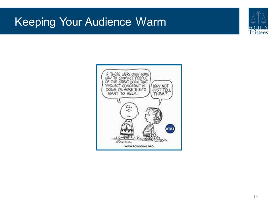 Keeping Your Audience Warm