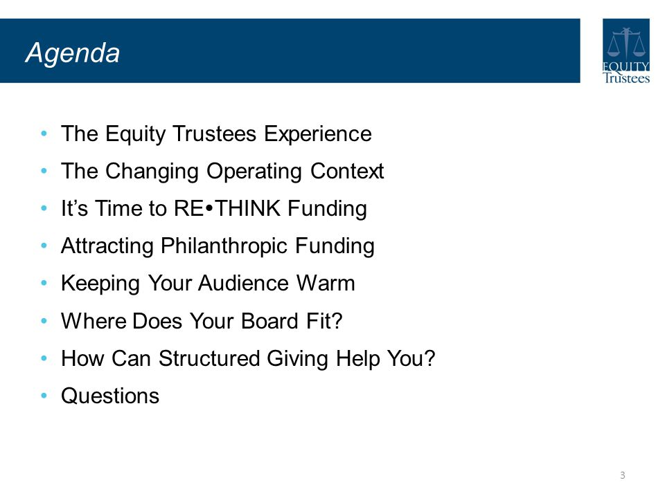 Agenda The Equity Trustees Experience The Changing Operating Context