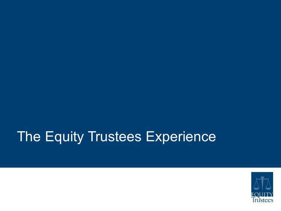 The Equity Trustees Experience