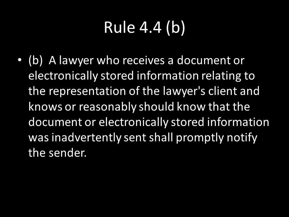 Rule 4.4 (b)