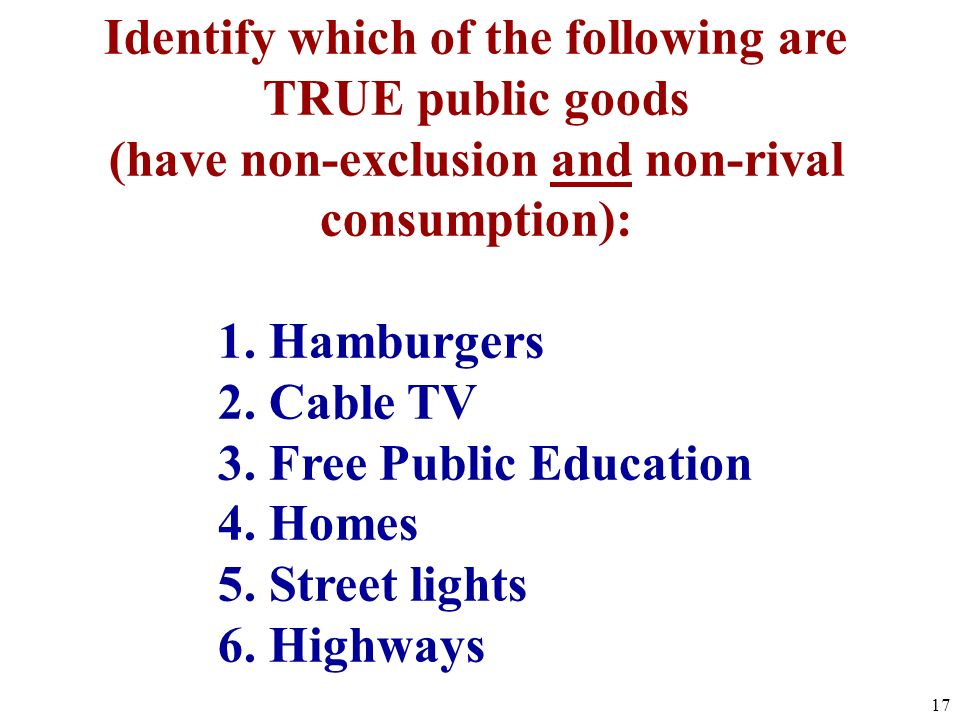 Identify which of the following are TRUE public goods