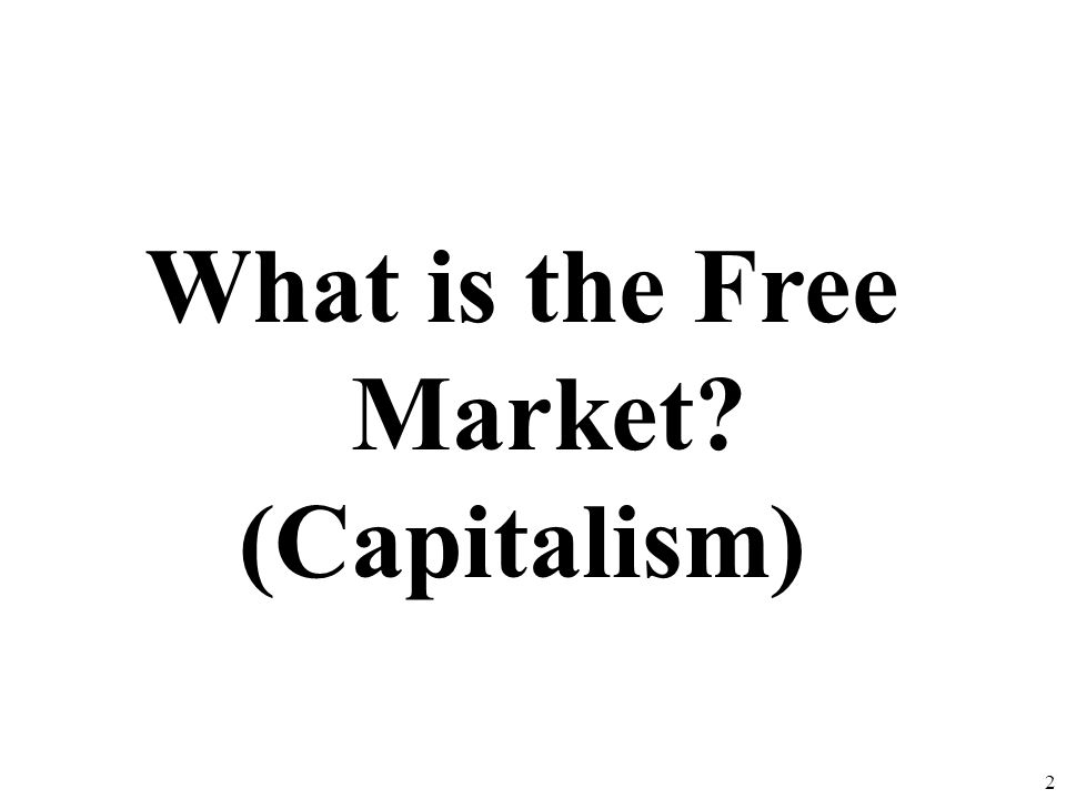 What is the Free Market (Capitalism)
