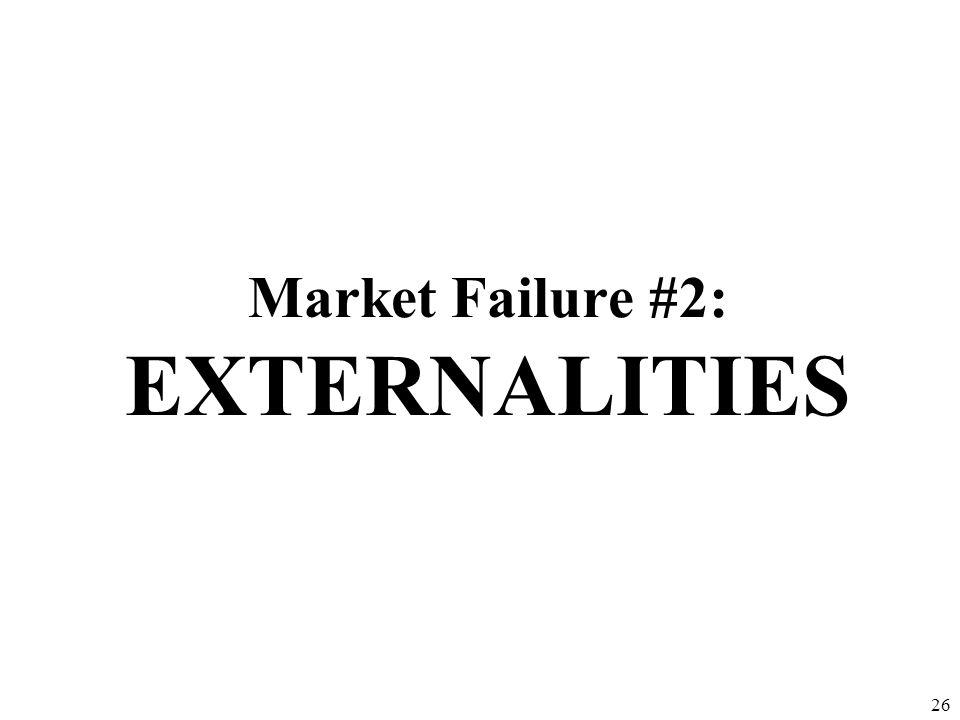 Market Failure #2: EXTERNALITIES