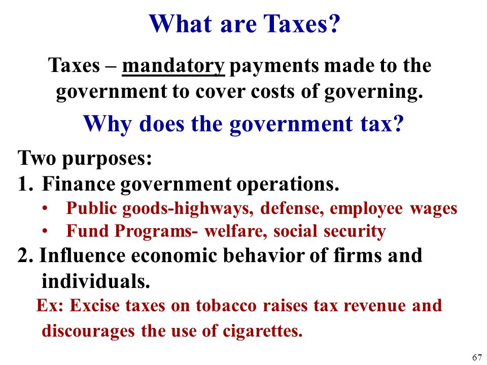 Why does the government tax
