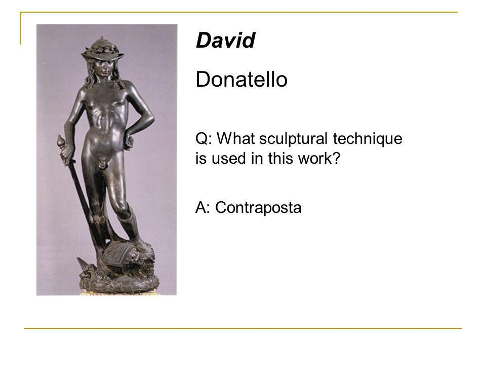 David Donatello Q: What sculptural technique is used in this work
