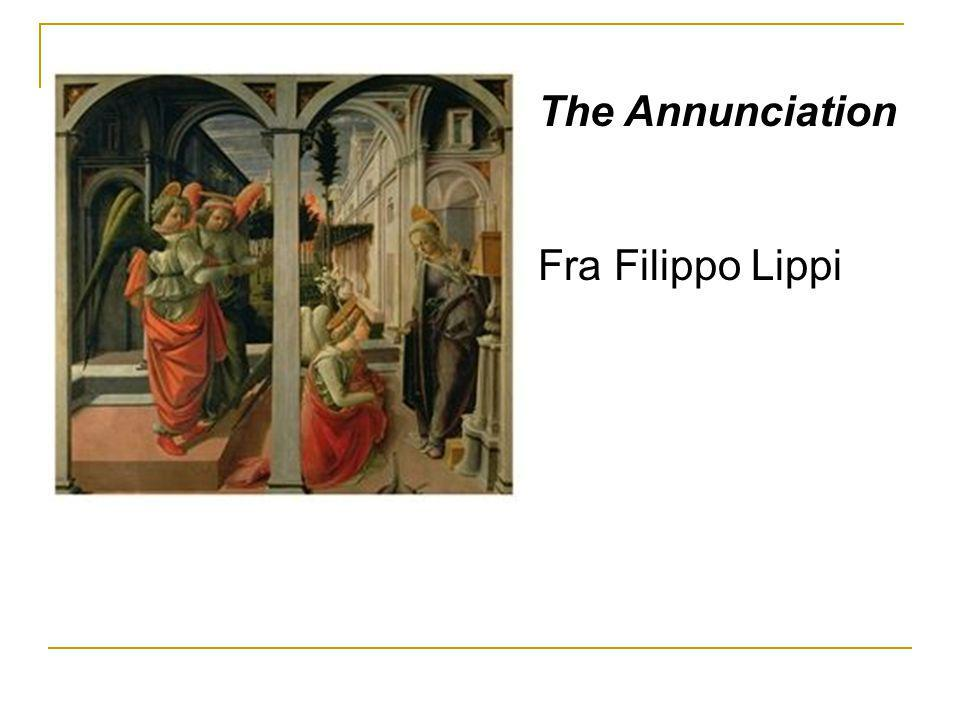 The Annunciation Fra Filippo Lippi