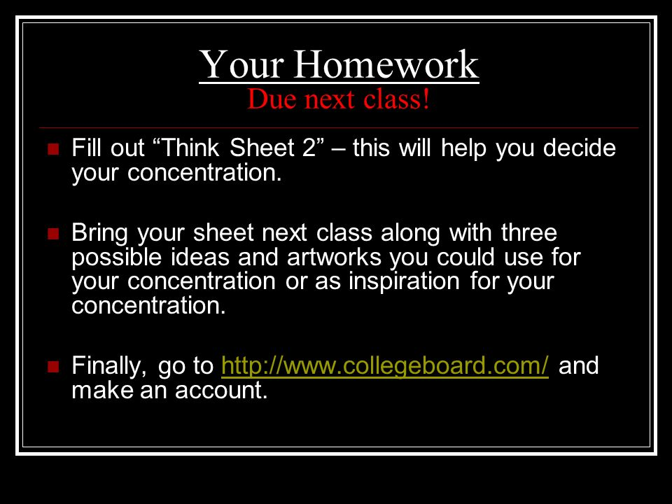 Your Homework Due next class!
