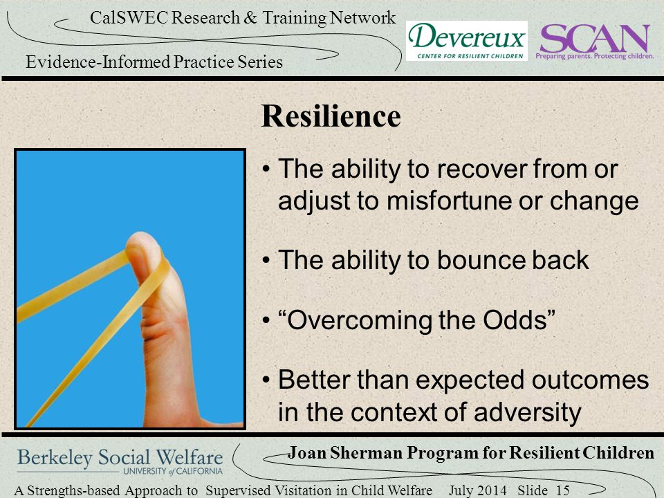 10 Resilience. The ability to recover from or adjust to misfortune or change. The ability to bounce back.