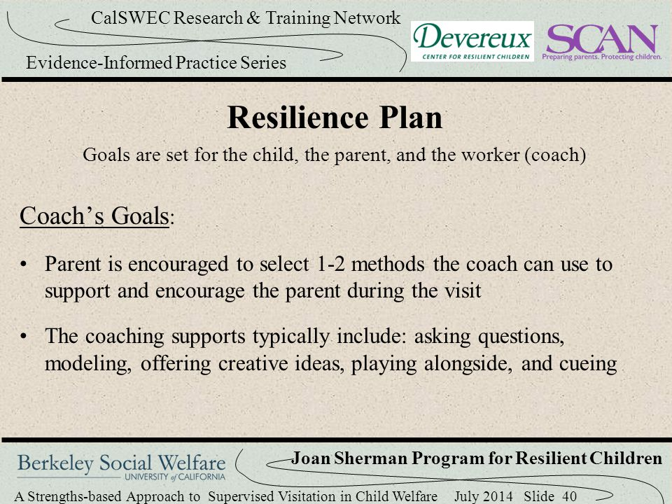 Goals are set for the child, the parent, and the worker (coach)