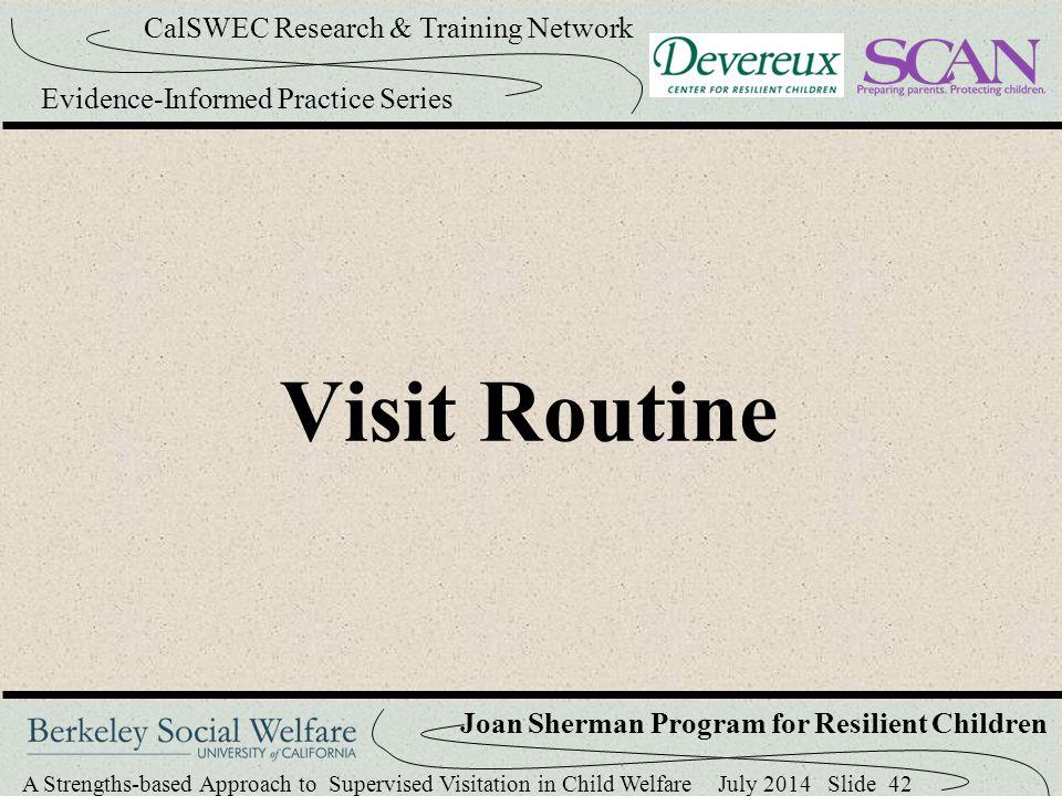 Visit Routine