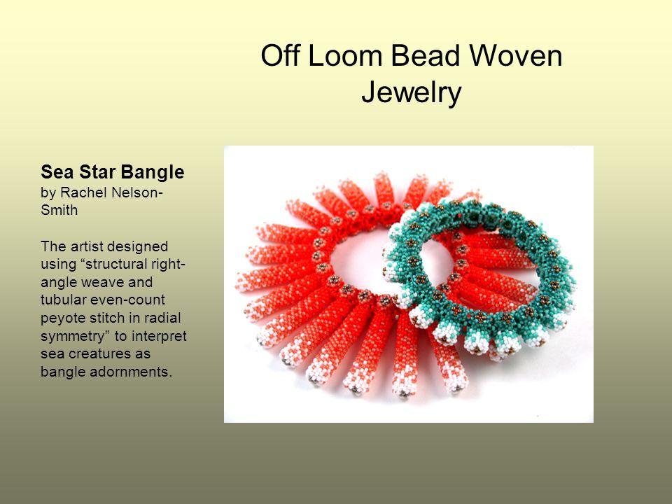 Off Loom Bead Woven Jewelry